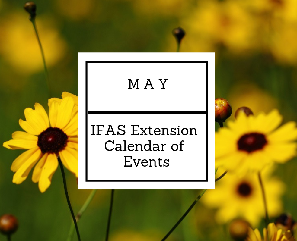 May 2019 IFAS Extension Calendar of Events
